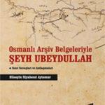 Bi Belgeyên Arşîvê yên Osmaniyan  Şêx Ubeydullah – Peymanên Şer û Sînorî